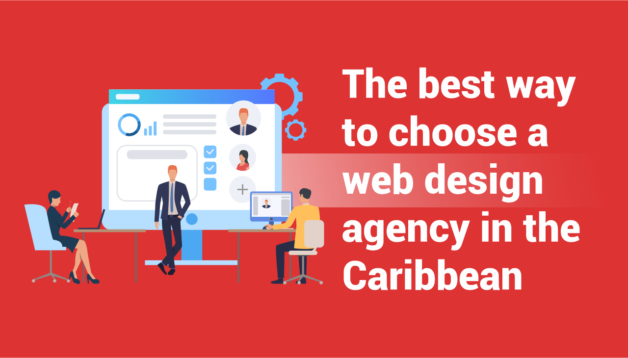 The best way to choose a web design agency in the Caribbean