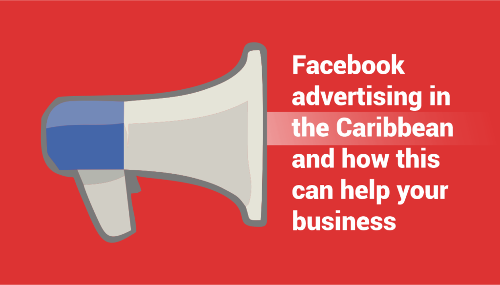 Facebook advertising in the Caribbean